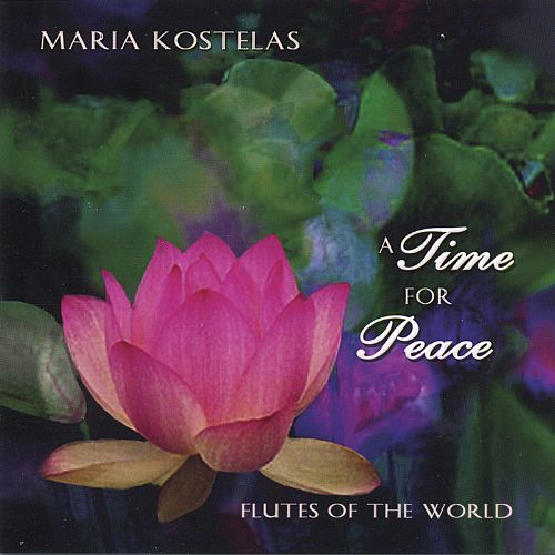A Time for Peace: Native and Classical Flute Music for Relaxation, Meditation, Yo