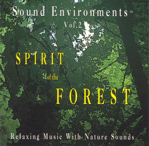 Sound Environments: Spirit of the Forest, Vol. 2