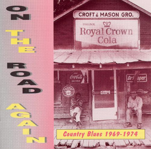 On the Road Again: Country Blues 1969-1974