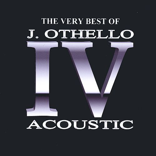 The Very Best of J. Othello IV: Acoustic