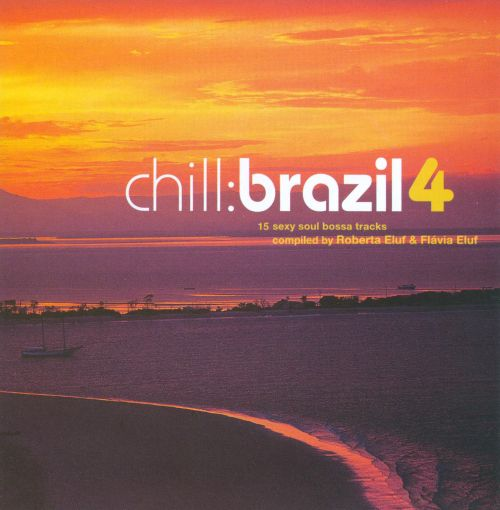 Chill Brazil, Vol. 4: Disc 2