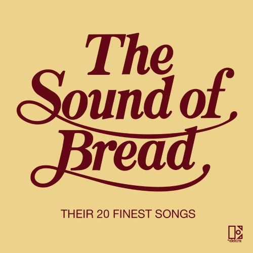 The Sound Of Bread Bread Songs Reviews Credits