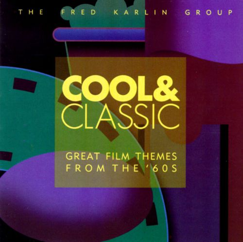 Cool & Classic: Great Film Themes from the '60's