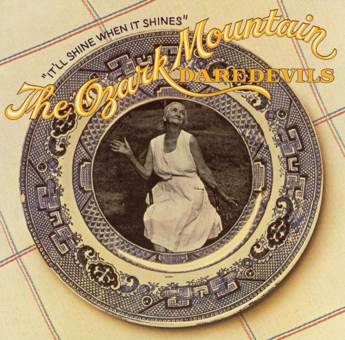 Image result for The Ozark Mountain Daredevils It'll Shine When It Shines