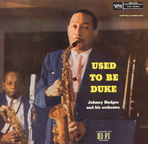 Used To Be Duke Johnny Hodges Johnny Hodges Orchestra