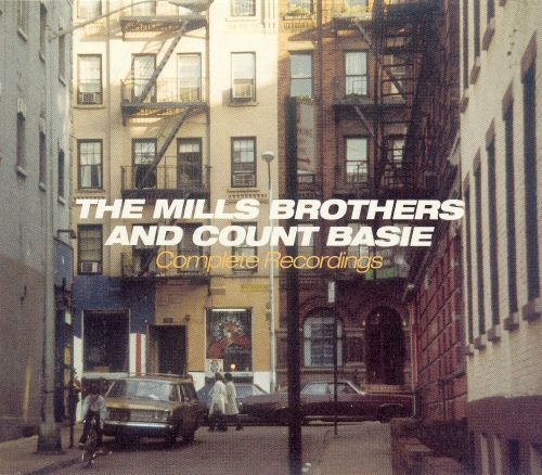 The Mills Brothers and Count Basie: Complete Recordings