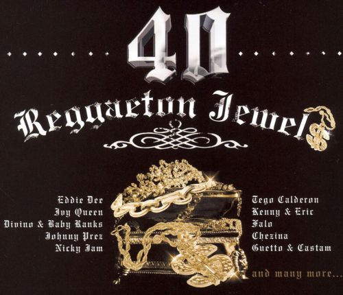 40 Reggaeton Jewels