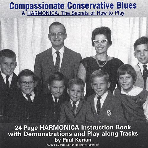 Compassionate Conservative Blues & Harmonica: The Secrets of How To