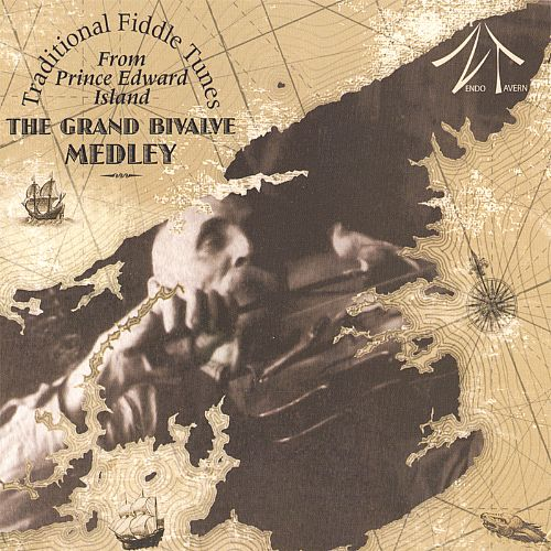 The Grand Bivalve Medley-:Traditional Fiddle Tunes from Prince Edward Island