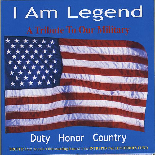 I Am Legend (A Tribute to Our Military)