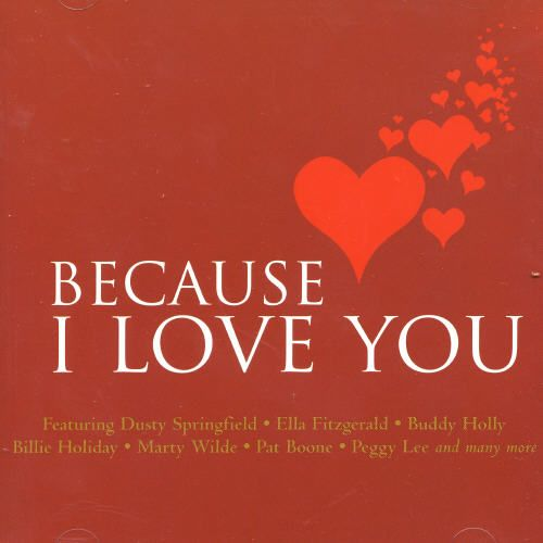 I Love You Because: Because I Love You [Universal] - Various Artists