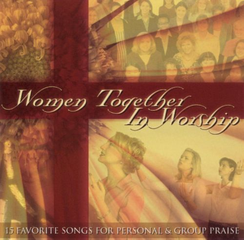 Women Together In Worship - Various Artists  Songs -4738