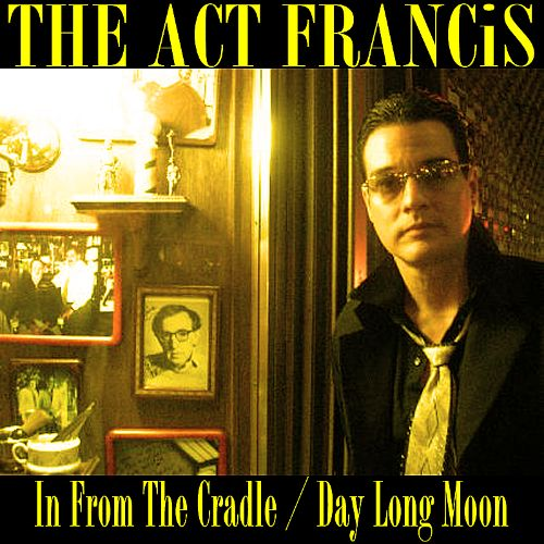 In from the Cradle/Day Long Moon