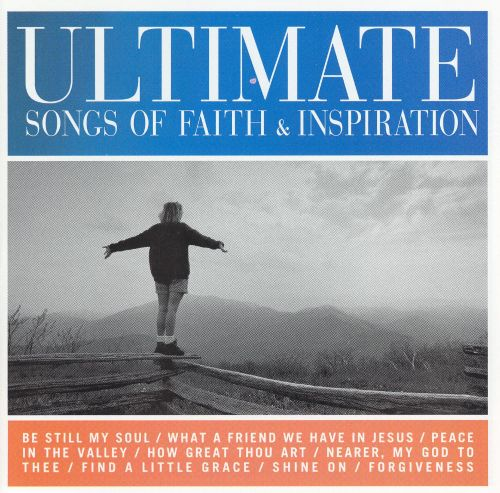 Ultimate Songs of Faith and Inspiration