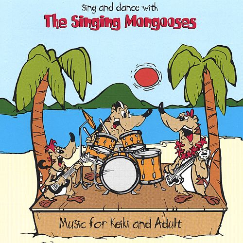 Sing and Dance with the Singing Mongooses