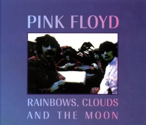 Rainbows, Clouds and the Moon - Pink Floyd | Songs, Reviews