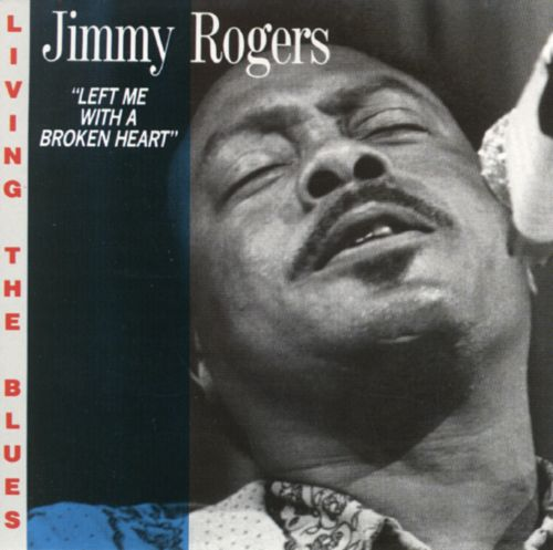 Left Me With A Broken Heart Jimmy Rogers Credits Allmusic