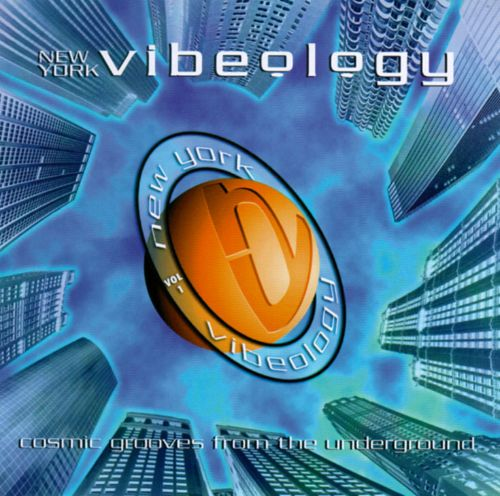 NY Vibeology, Vol. 1: Cosmic Grooves from theUnderground
