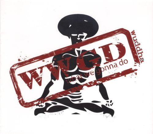 WWGD (What We Gonna Do)