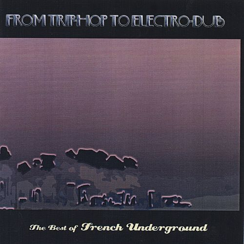 Best of French Underground from Trip Hop to Electro Dub