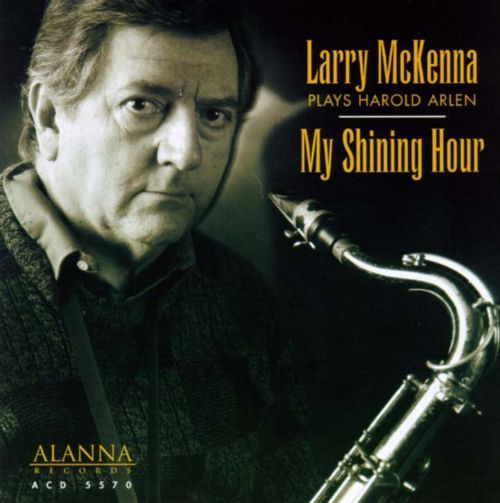 My Shining Hour: Larry McKenna Plays Harold Arlen