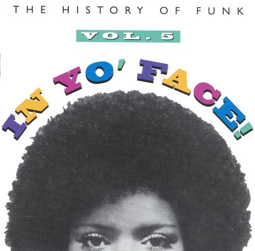 In Yo' Face!: The History of Funk, Vol. 5