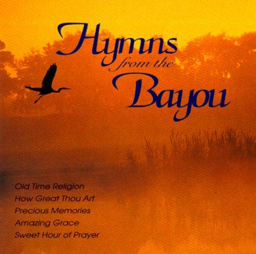 Hymns from the Bayou, Vol. 1