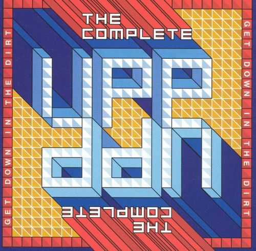 Get Down in the Dirt: The Complete Upp