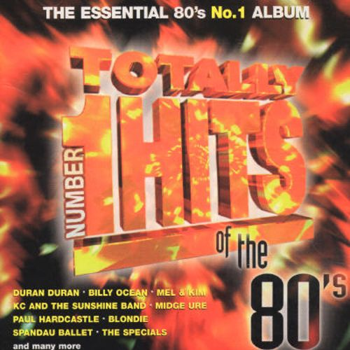 Totally Number 1 Hits of the 80's