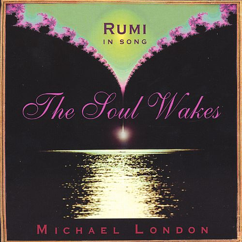 The Soul Wakes: Rumi in Song