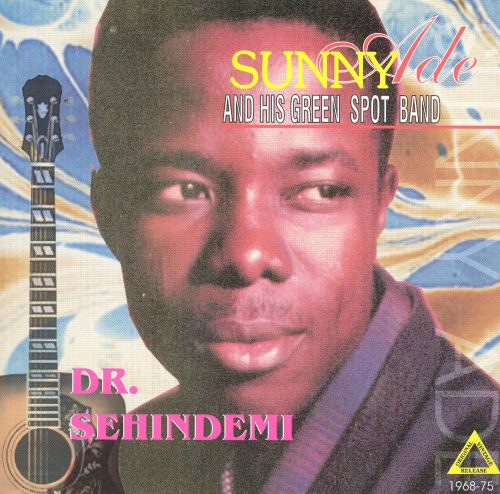 Dr  Sehindemi - King Sunny Ade | Releases | AllMusic