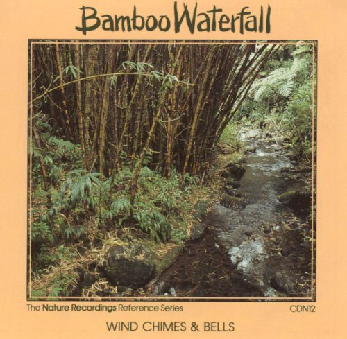 Nature Recordings: Bamboo Waterfall - Wind Chimes and Bells