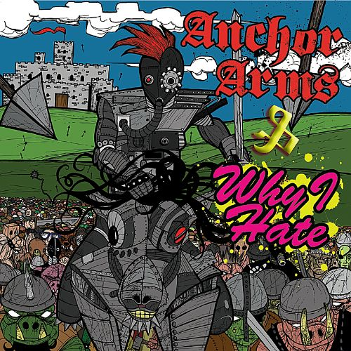 Anchor Arms/Why I Hate [Split LP]