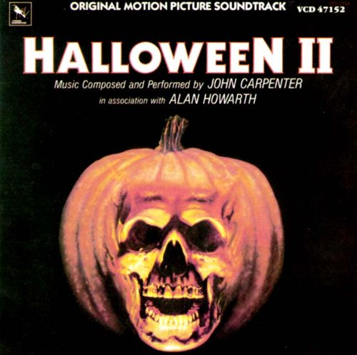 Halloween II [Original Soundtrack] - John Carpenter, Alan Howarth ...