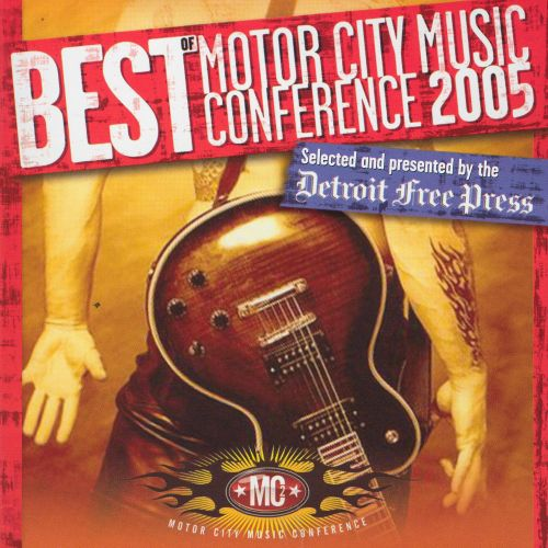 Best of Motor City Music Conference 2005: Selected and Presented by the Detroit Fr