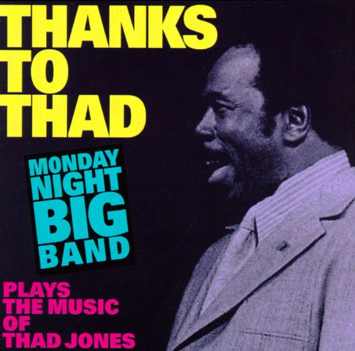 Thanks to Thad: Plays Music of Thad Jones