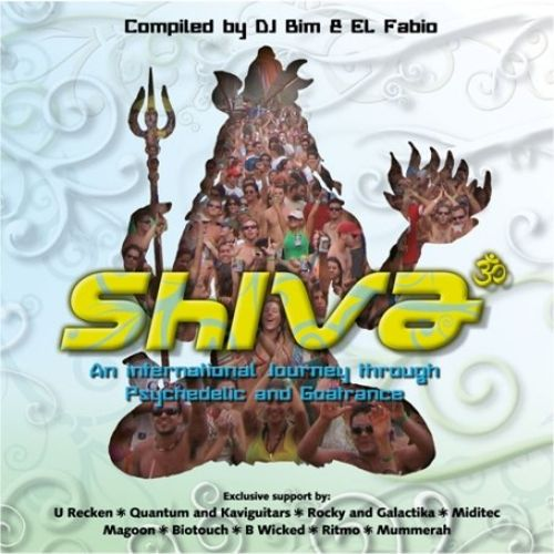 Shiva: An International Journey Through Psychedelic And Goatrance