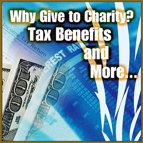 Why Give to Charity? Tax Benefits and More...