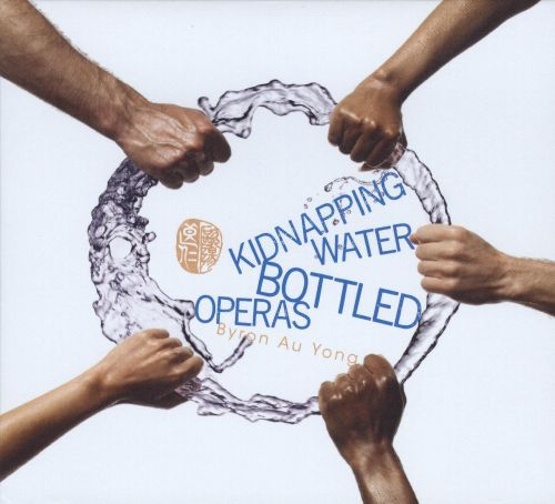 Kidnapping Water; Bottled Operas
