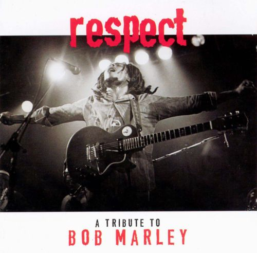 Respect: A Tribute to Bob Marley