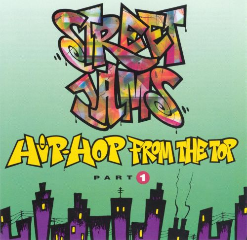 25 Hip Hop Song: Street Jams: Hip-Hop From The Top, Vol. 1