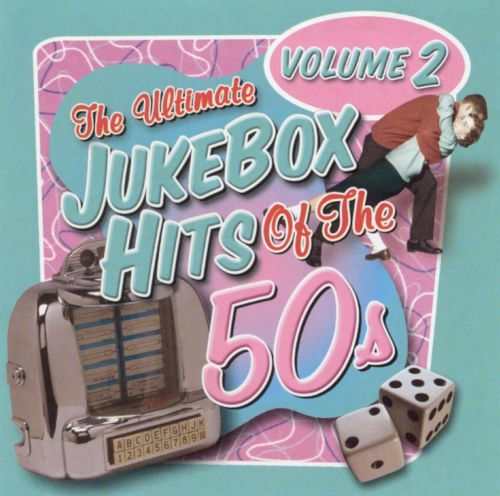 The Ultimate Jukebox Hits of the '50s, Vol. 2