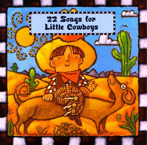 22 Songs for Little Cowboys