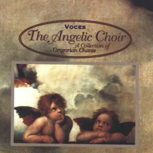 The Angelic Choir: A Collection of Gregorian Chants