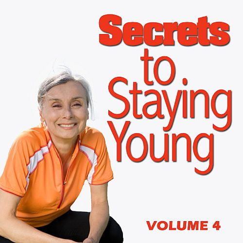 Secrets to Staying Young, Vol. 4