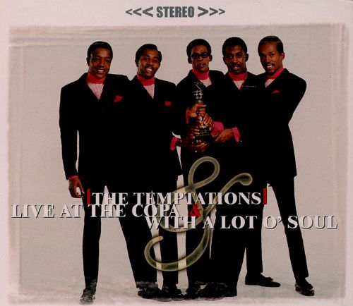 live at the copa with a lot of soul the temptations songs reviews credits allmusic. Black Bedroom Furniture Sets. Home Design Ideas