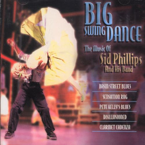 The Big Swing Dance: The Music of Sid Phillips