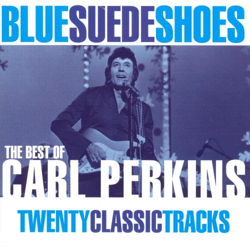 Blue Suede Shoes: Best of Carl Perkins [St. Clair]