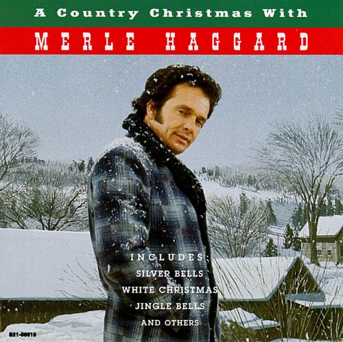 a country christmas with merle haggard - A Country Christmas
