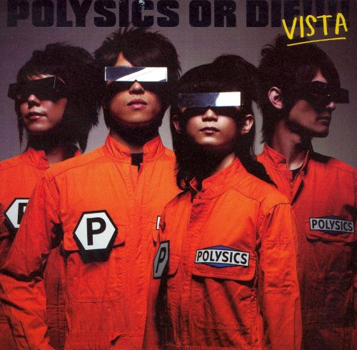 Polysics or Die!!!! Vista